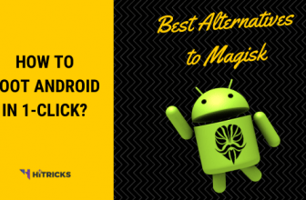 Best Alternatives to Magisk: How to root Android in 1-Click?
