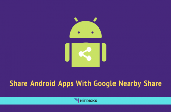 How To Share Android Apps With Google Nearby Share App?