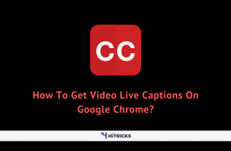 How To Get Video Live Captions On Google Chrome?