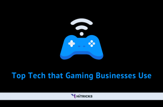 Top Tech that Gaming Businesses Use