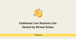 Clubhouse Live Sessions List: Hosted by Nirmal Sarkar