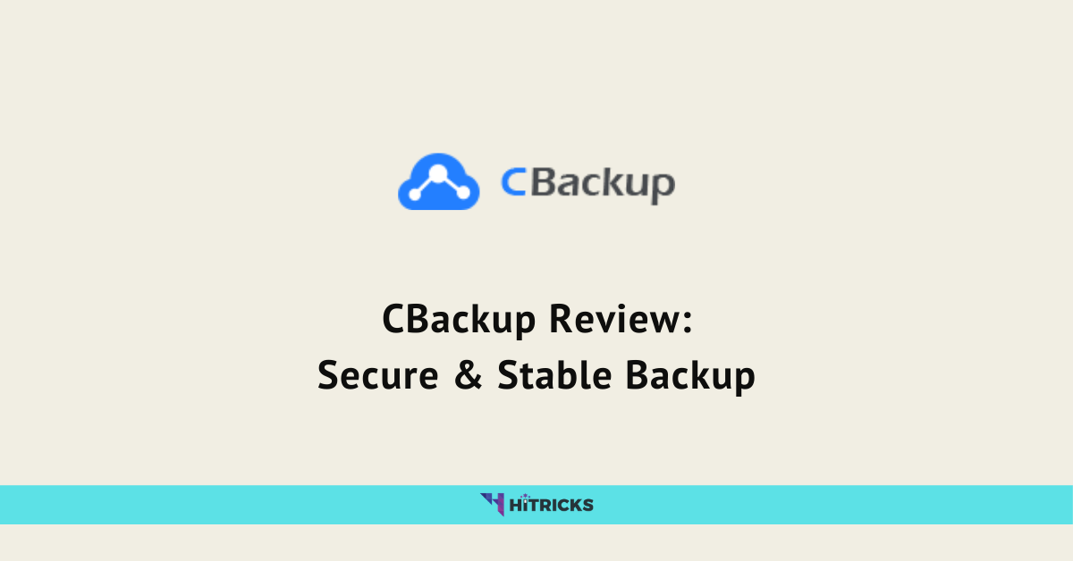 CBackup Review: Secure & Stable Backup